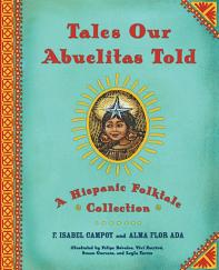 Tales Our Abuelitas Told by Alma Flor Ada. Via almaflorada.com.